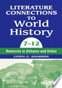 Literature Connections to World History 712  Resources to Enhance and Entice