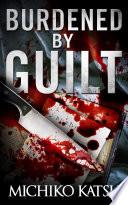 Burdened By Guilt