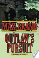 Outlaw's Pursuit New York Times Max Brand Is The Shakespeare