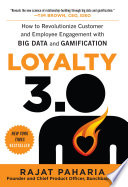 Loyalty 3 0  How to Revolutionize Customer and Employee Engagement with Big Data and Gamification