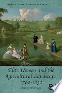 Elite Women and the Agricultural Landscape  1700   1830