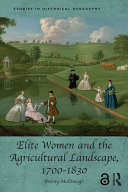 Elite Women and the Agricultural Landscape, 1700–1830