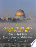 The Places Where Men Pray Together