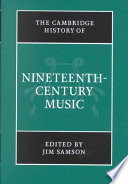 The Cambridge History of Nineteenth Century Music