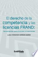 El derecho de la competencia y las licencias FRAND: herramientas para el acceso a invenciones
