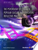 The Psychology of Cinematic Popular Culture and Educators    Reflective Practices