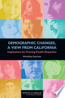 Demographic Changes, a View from California