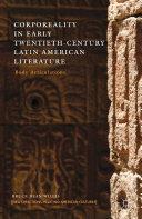 Corporeality in Early Twentieth-Century Latin American Literature