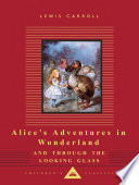 Alice s Adventures in Wonderland   And  Through the Looking Glass Book PDF