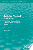 Defining Physical Education  Routledge Revivals