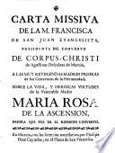 Carta missiva de la R  M  Frca de S  Juan E  Presidente del Convento de Corpus Christi de Agustinas Descalzas de Murcia      sobre la vida y heroicas virtudes de la V  M  Ma Rosa de la Ascensi  n
