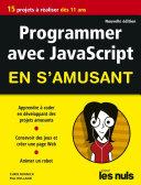 Programmer En S Amusant Avec Javascript 2e D Pour Les Nuls