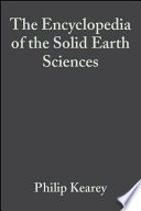 The Encyclopedia Of The Solid Earth Sciences