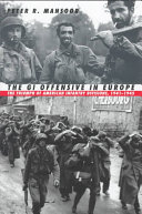 The GI Offensive In Europe : performance in europe during world war ii,...