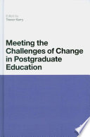 Meeting the Challenges of Change in Postgraduate Education