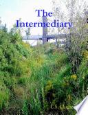The Intermediary