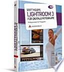 Scott Kelbys Lightroom 3 für digitale Fotografie