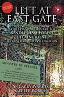 download ebook left at east gate a first-hand account of the rendlesham forest ufo incident, its cover-up, and investigation pdf epub