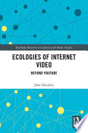 Ecologies of Internet Video