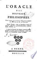 L'Oracle des nouveaux philosophes. Pour servir de suite et d'eclaircissement aux oeuvres de m. de Voltaires