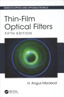 Thin Film Optical Filters, Fifth Edition : of optical thin films. it gives the most...