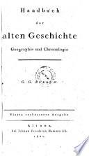 Handbuch der alten Geschichte, Geographie und Chronologie. 4., verb. Ausg