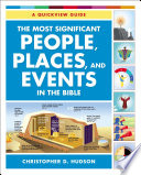 The Most Significant People  Places  and Events in the Bible