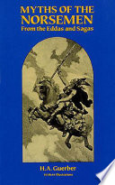 Myths Of The Norsemen : helped shape western culture. creation of world,...