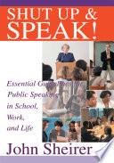 Shut Up and Speak