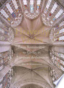 Heavenly Vaults  From Romanesque to Gothic in European Architecture
