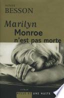 Marilyn Monroe n est pas morte