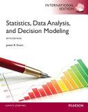 Statistics  Data Analysis  and Decision Modeling  International Edition
