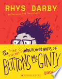 The Top Secret Undercover Notes of Buttons McGinty Out Of This World Absurdity With His First