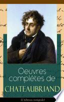 Oeuvres complètes de Chateaubriand (L'édition intégrale)