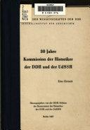 30 Jahre Kommission der Historiker der DDR und der UdSSR, 1957-1987