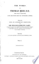The Works of Thomas Reid, D.D., Now Fully Collected, with Selections from His Unpublished Letters