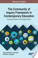 The Community of Inquiry Framework in Contemporary Education  Emerging Research and Opportunities
