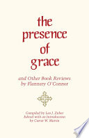The Presence of Grace and Other Book Reviews by Flannery O Connor