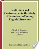Fault Lines and Controversies in the Study of Seventeenth century English Literature