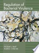 Regulation of Bacterial Virulence