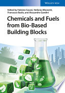 Chemicals and Fuels from Bio Based Building Blocks