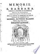 Memorie di S  Barbara vergine e martire di Scandriglia detta di Nicomedia protettrice principale della citta e diocesi di Rieti raccolte ed esaminate da monsig  Saverio Marini vescovo della stessa citta  Dissertazione