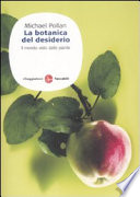 La botanica del desiderio  Il mondo visto dalle piante