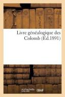 Livre Genealogique Des Colomb