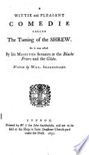 The taming of the shrew  1631  The history of King Lear  1608  The troublesome raigne of King Iohn  in two parts  1611  The tragedie of Richard the Second  1615  The historie of Henry the Fourth  1613  The second part of Henry the Fourth  1600