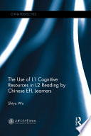 The Use of L1 Cognitive Resources in L2 Reading by Chinese EFL Learners