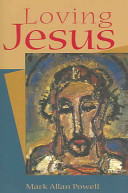 Ebook Loving Jesus Epub Mark Allan Powell Apps Read Mobile