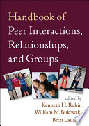 Handbook Of Peer Interactions Relationships And Groups First Edition
