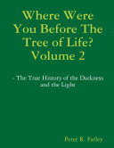 Where Were You Before The Tree of Life? Volume 2