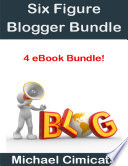 Six Figure Blogger Bundle  4 eBook Bundle